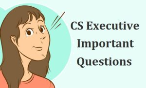 CS-Executive-Important-Questions
