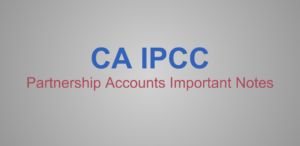 CA IPCC Partnership Accounts Important Notes