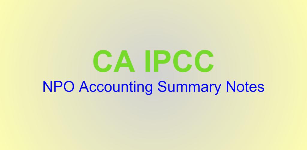 IPCC NPO Accounting Summary Notes