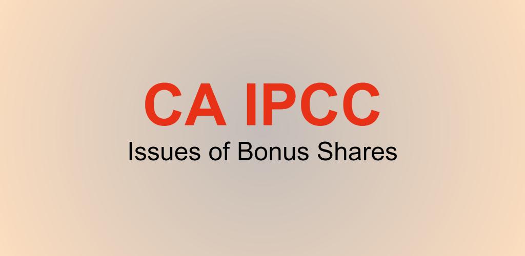IPCC Issues of Bonus Shares